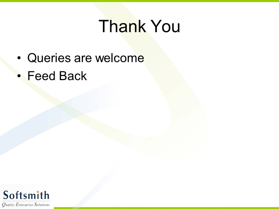 Thank You Queries are welcome Feed Back