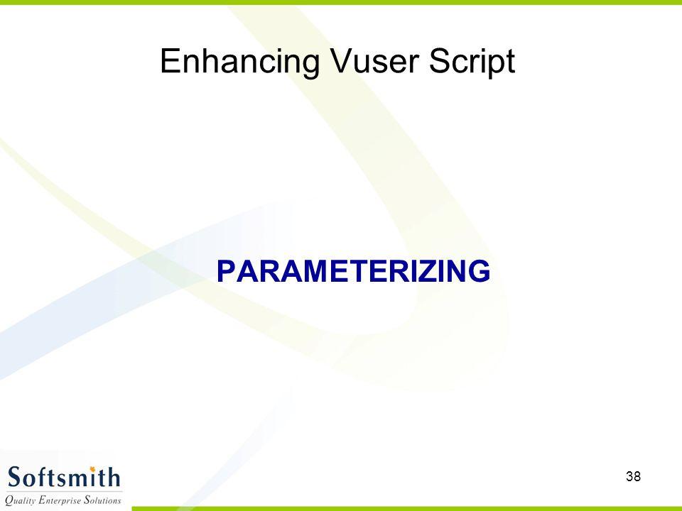 38 Enhancing Vuser Script PARAMETERIZING