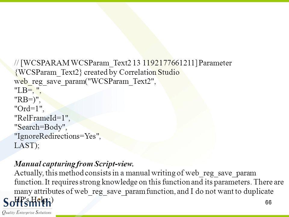 66 // [WCSPARAM WCSParam_Text2 13 1192177661211] Parameter {WCSParam_Text2} created by Correlation Studio web_reg_save_param(