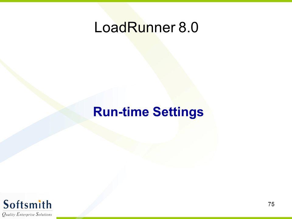 75 LoadRunner 8.0 Run-time Settings