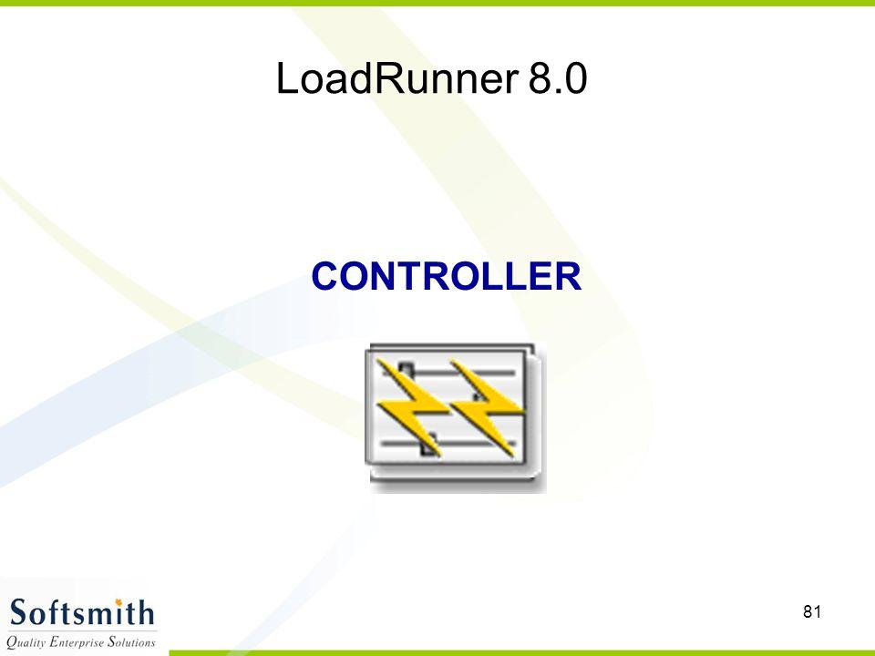 81 LoadRunner 8.0 CONTROLLER