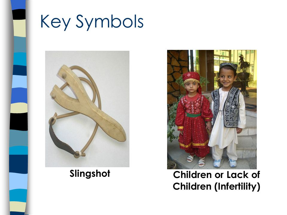 Key Symbols Slingshot Children or Lack of Children (Infertility) ‏