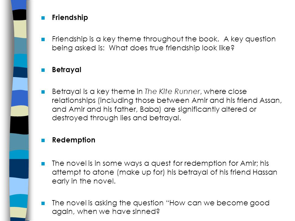 Friendship Friendship is a key theme throughout the book.