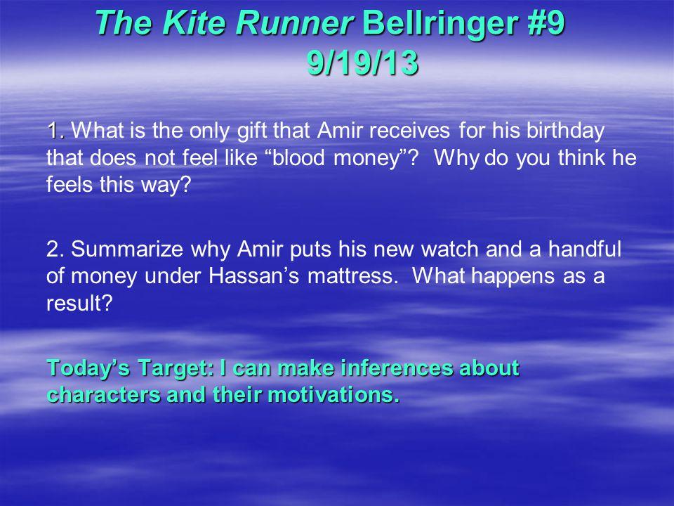 The Kite Runner Bellringer #9 9/19/13 1. 1.