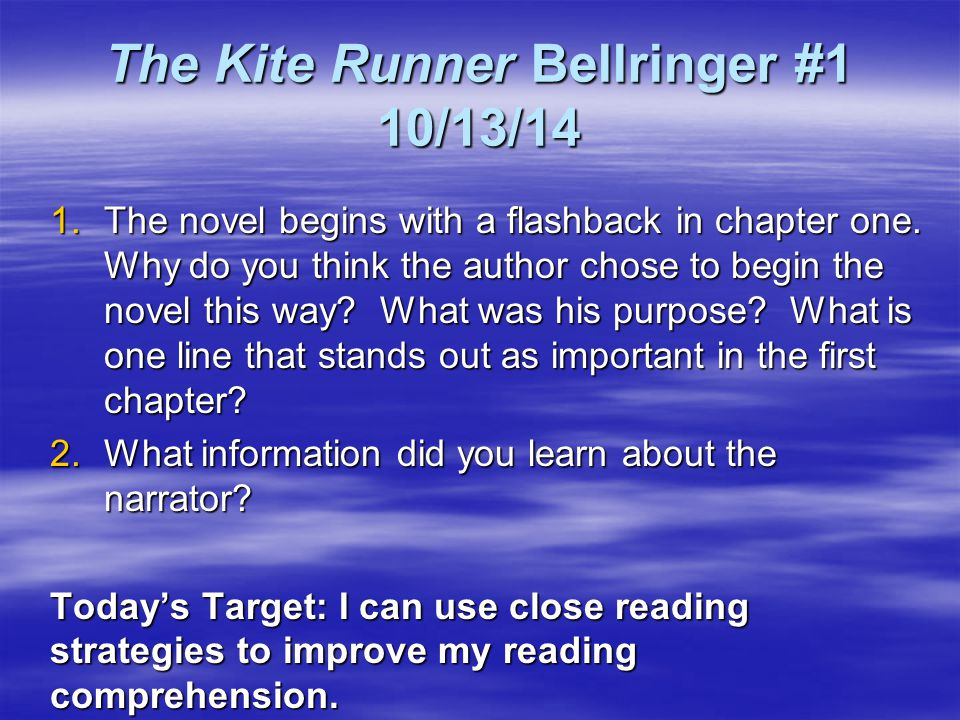 The Kite Runner Bellringer #2 10/14/14—Please write the quote and learning goal.