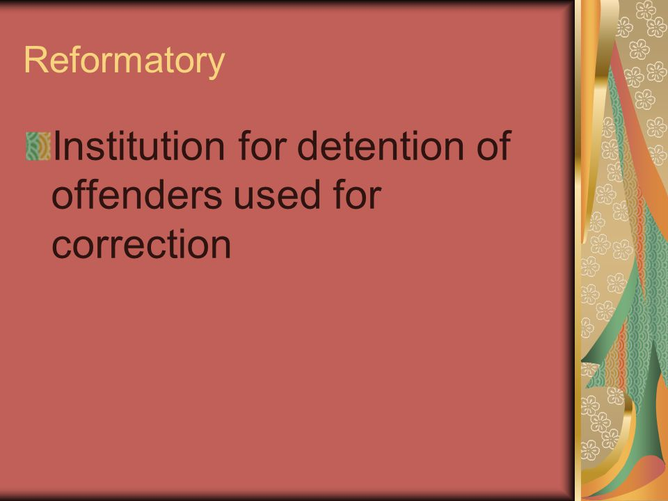 Reformatory Institution for detention of offenders used for correction
