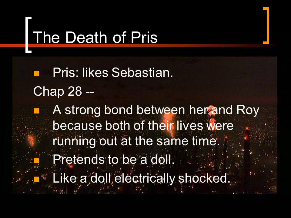 The Death of Pris Pris: likes Sebastian.