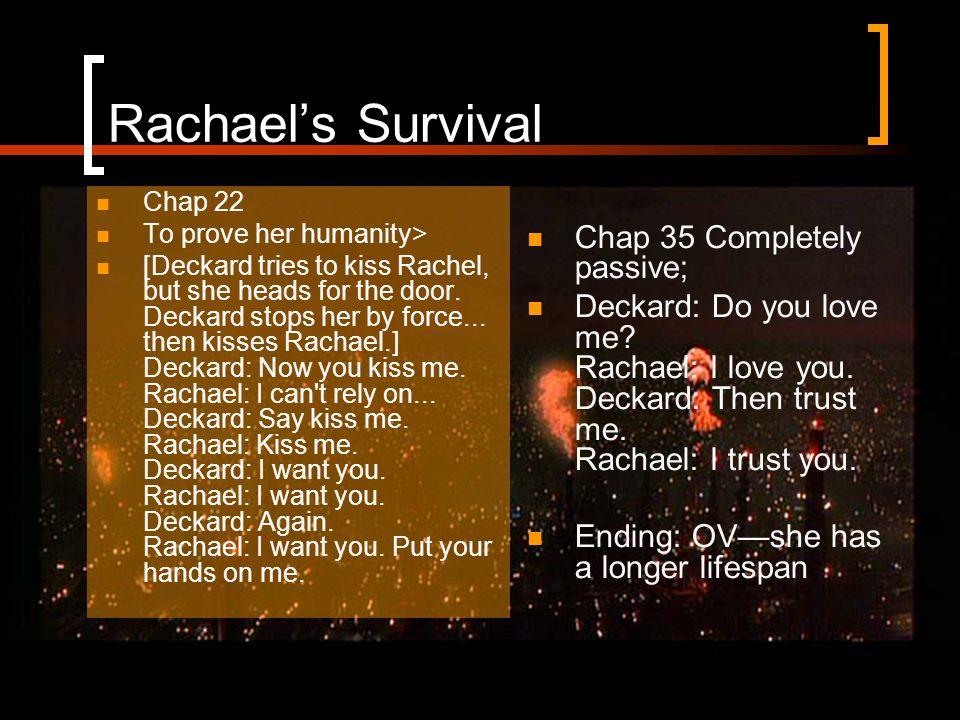Rachael's Survival Chap 35 Completely passive; Deckard: Do you love me.
