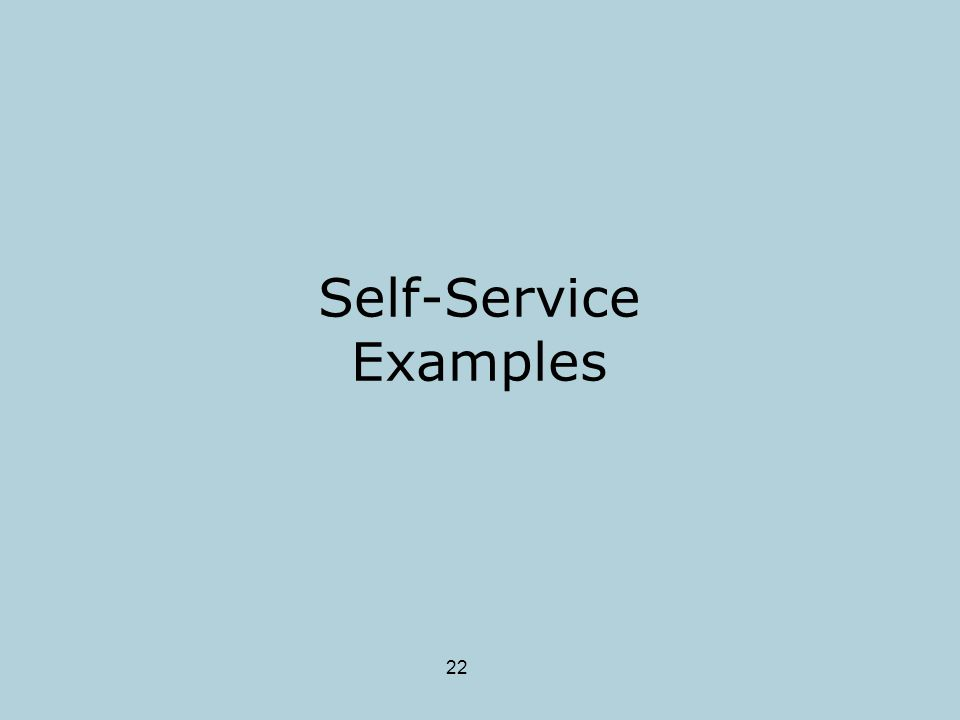 22 Self-Service Examples