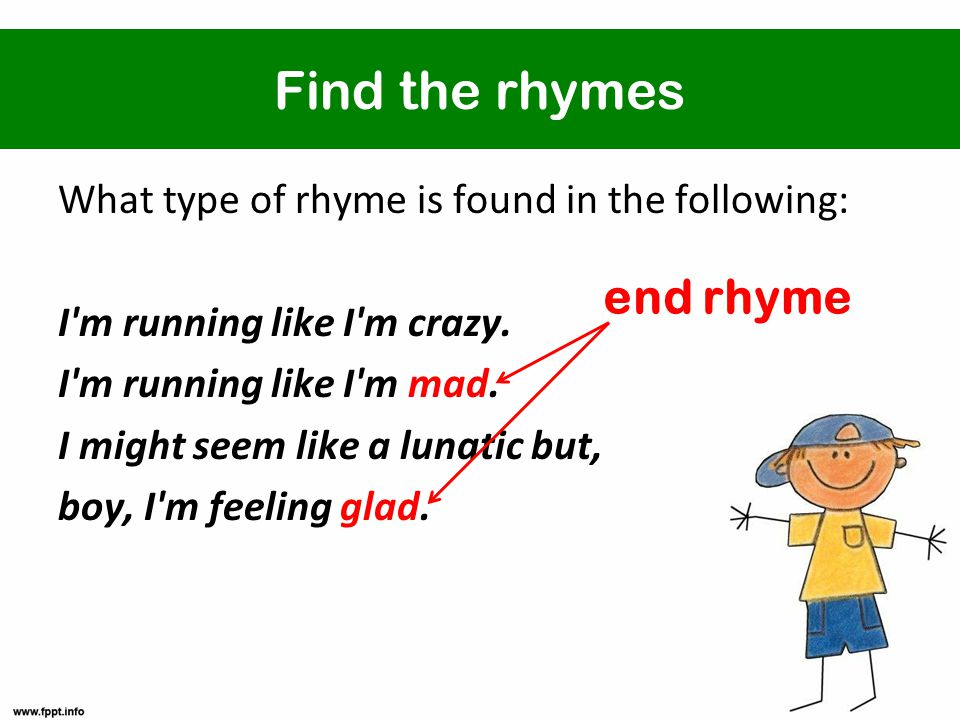 Find the rhymes What type of rhyme is found in the following: I m running like I m crazy.