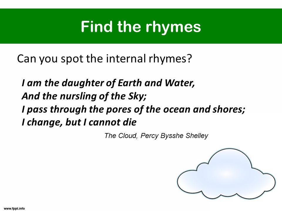 Find the rhymes Can you spot the internal rhymes.