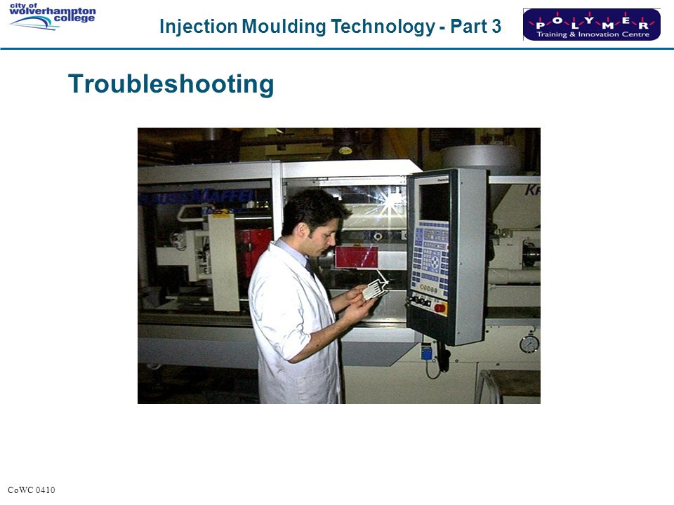 Injection Moulding Technology - Part 3 CoWC 0410 Troubleshooting