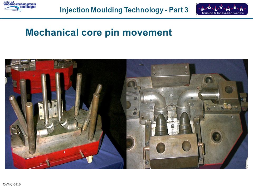 Injection Moulding Technology - Part 3 CoWC 0410 Mechanical core pin movement