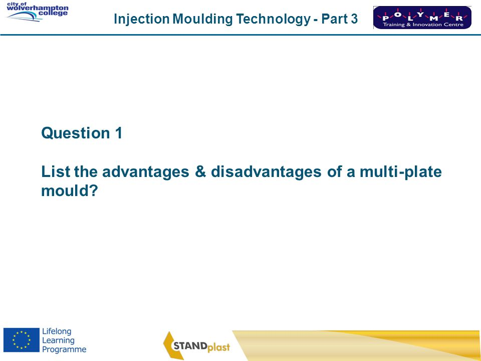 Injection Moulding Technology - Part 3 CoWC 0410 Good even ejection around bosses but quite expensive.