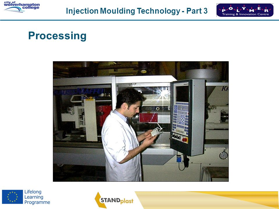 Injection Moulding Technology - Part 3 CoWC 0410 Processing