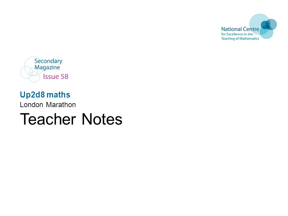 Up2d8 maths London Marathon Teacher Notes