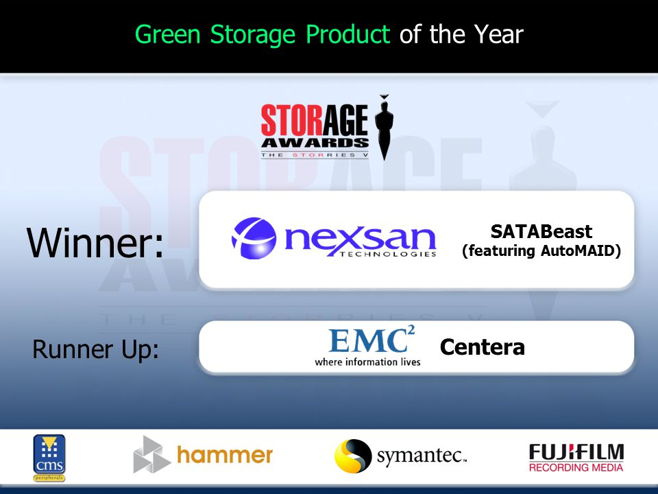 Green Storage Product of the Year Winner: Runner Up: SATABeast (featuring AutoMAID) Centera