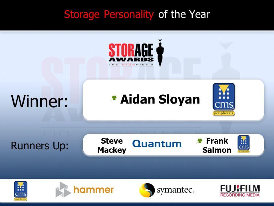 Storage Personality of the Year Winner: Runners Up: Aidan Sloyan Steve Mackey Frank Salmon