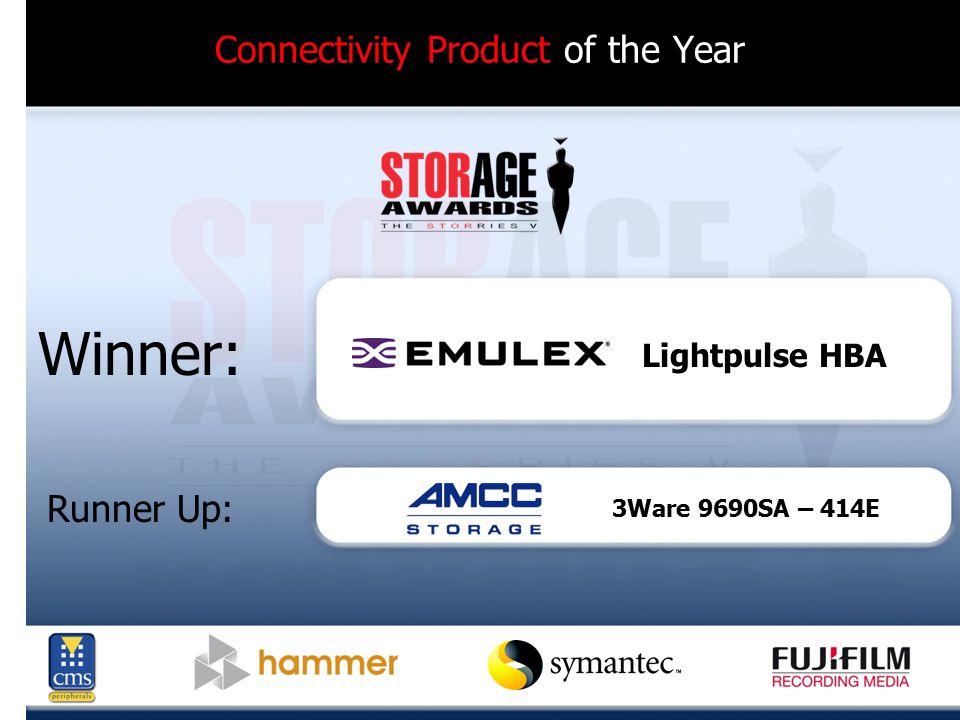Connectivity Product of the Year Winner: Runner Up: Lightpulse HBA 3Ware 9690SA – 414E