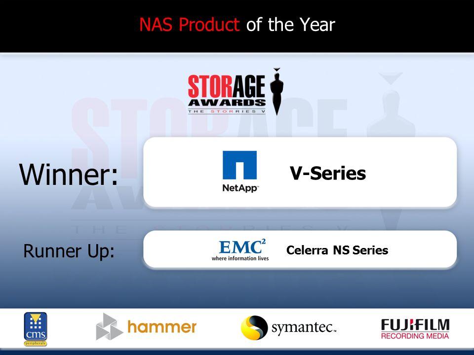 NAS Product of the Year Winner: Runner Up: V-Series Celerra NS Series