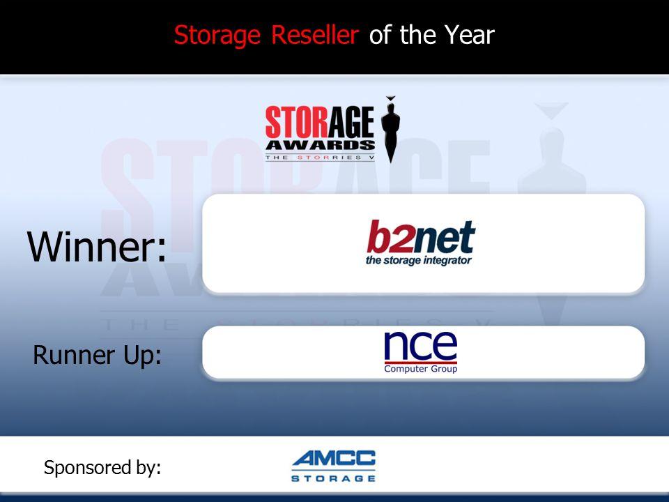 Storage Reseller of the Year Winner: Runner Up: Sponsored by: