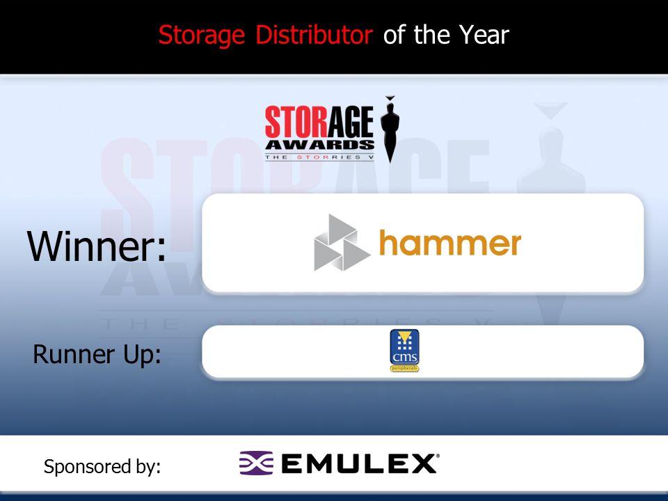 Storage Distributor of the Year Winner: Runner Up: Sponsored by: