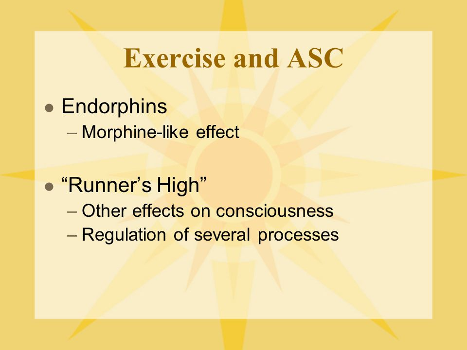 Exercise and ASC Long Term  baseline change –Mood –Motivation –Anxiety –Sleep –Stress –self-esteem