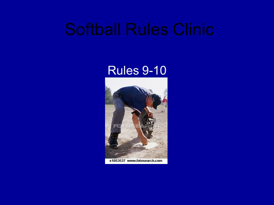 Softball Rules Clinic Rules 9-10