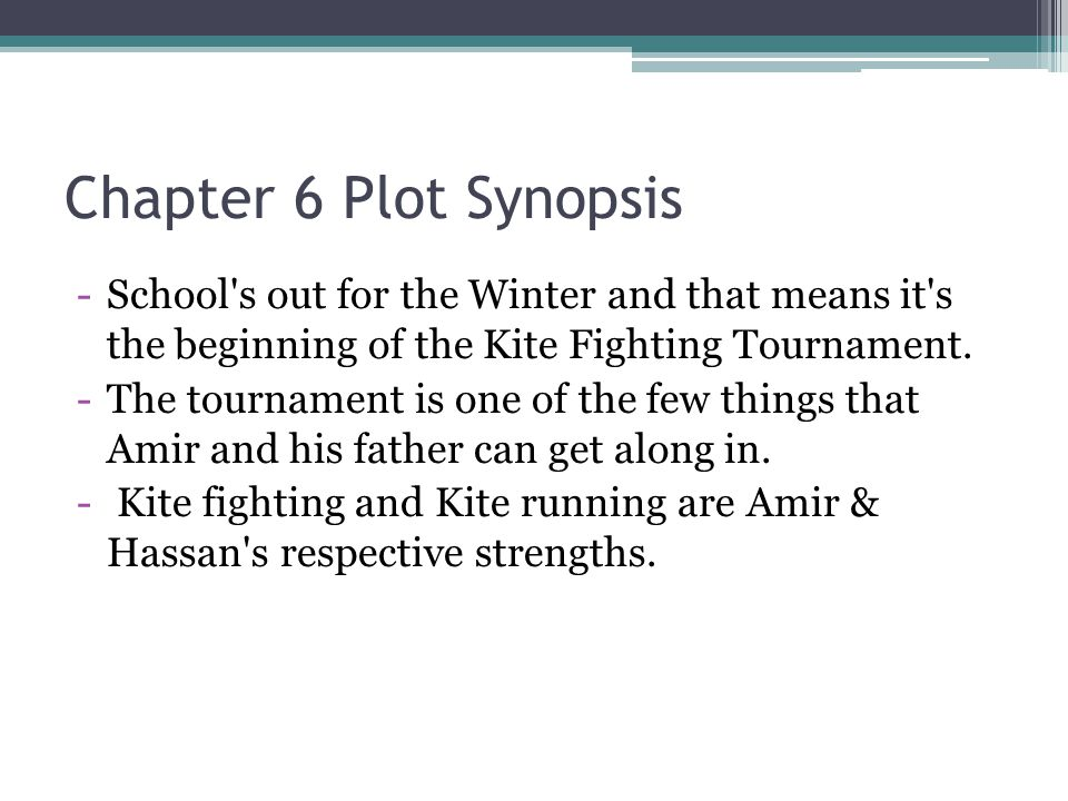 Chapter 6 Plot Synopsis -School's out for the Winter and that means it's the beginning of the Kite Fighting Tournament. -The tournament is one of the