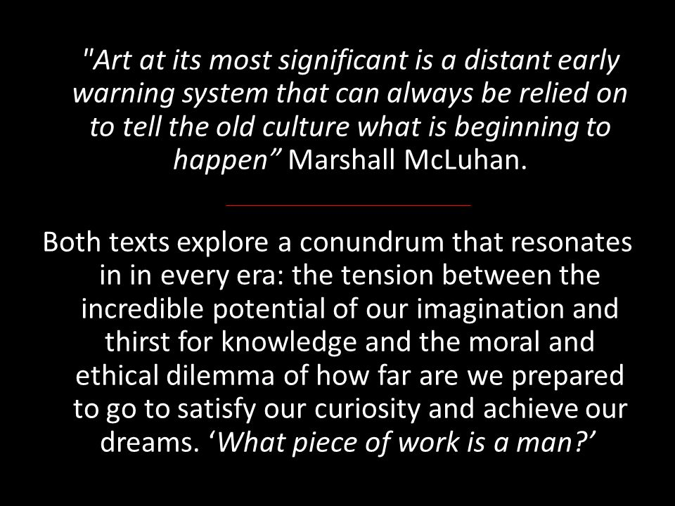 Art at its most significant is a distant early warning system that can always be relied on to tell the old culture what is beginning to happen Marshall McLuhan.