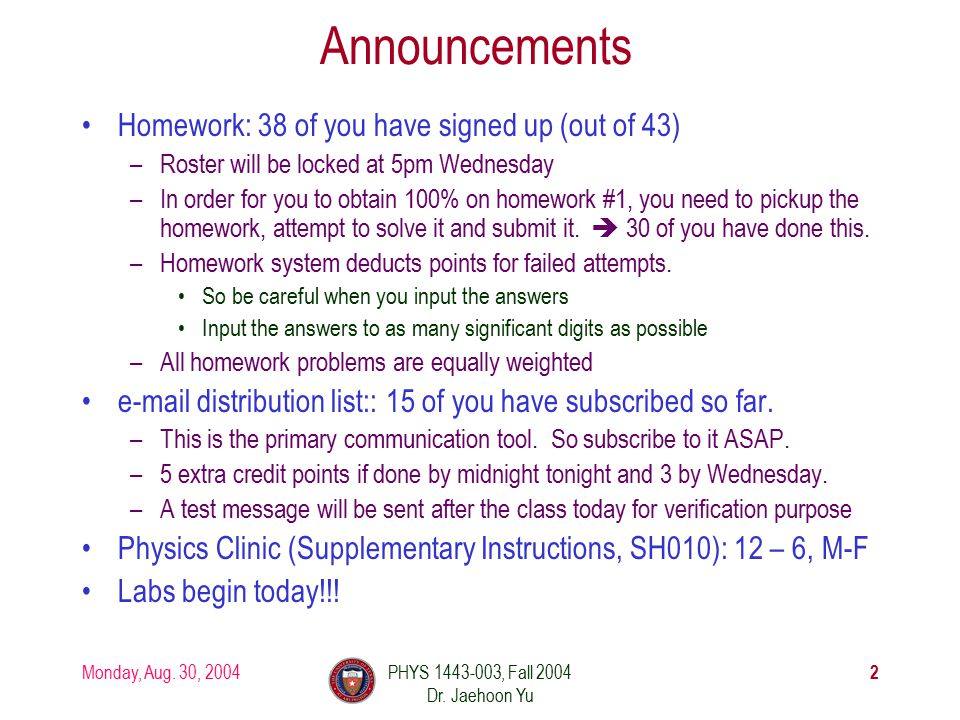 Monday, Aug.30, 2004PHYS 1443-003, Fall 2004 Dr.