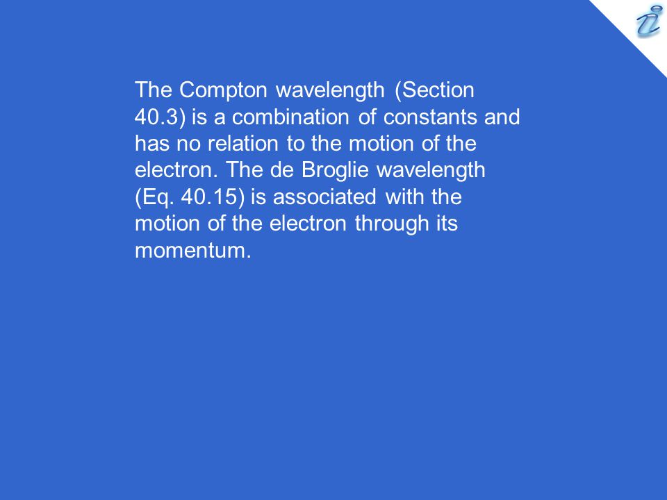 The Compton wavelength (Section 40.3) is a combination of constants and has no relation to the motion of the electron.