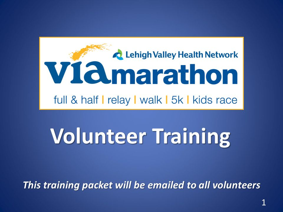 Volunteer Training This training packet will be emailed to all volunteers 1