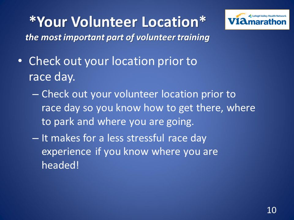 *Your Volunteer Location* the most important part of volunteer training Check out your location prior to race day.