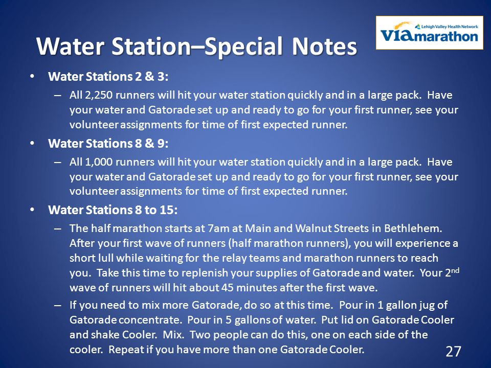 Water Station–Special Notes Water Stations 2 & 3: – All 2,250 runners will hit your water station quickly and in a large pack.