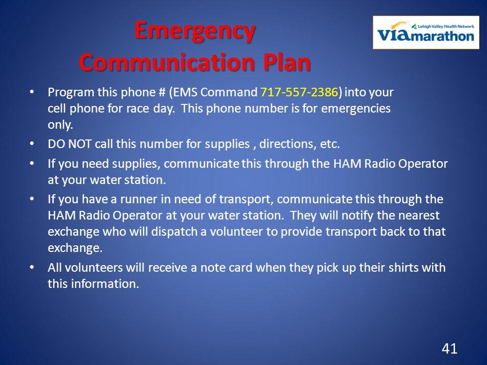 Emergency Communication Plan Program this phone # (EMS Command 717-557-2386) into your cell phone for race day.