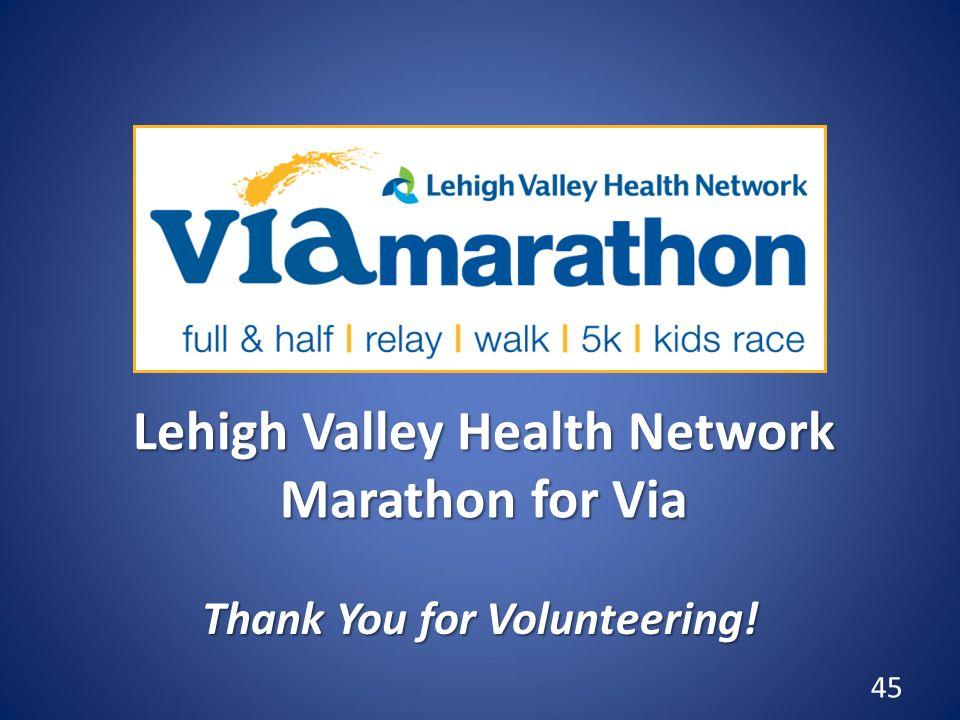 Lehigh Valley Health Network Marathon for Via Thank You for Volunteering! 45