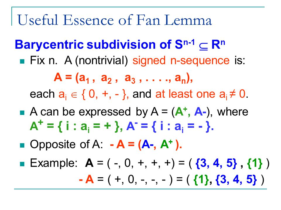 Useful Essence of Fan Lemma Barycentric subdivision of S n-1  R n Fix n.