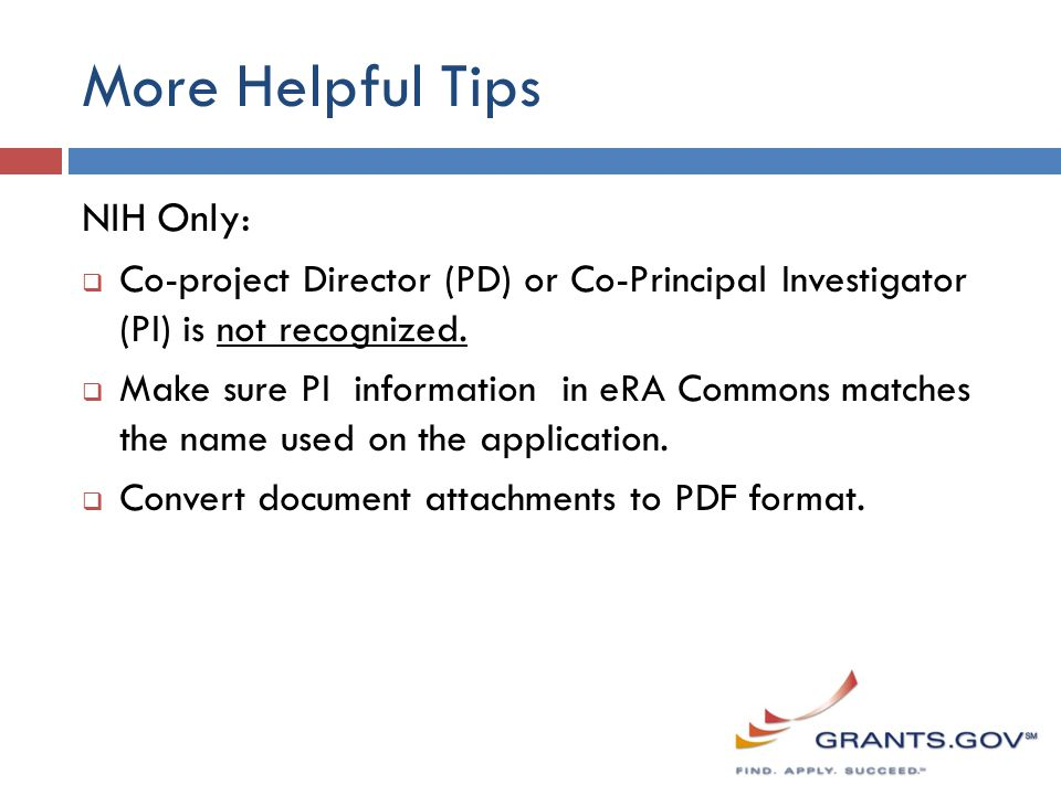More Helpful Tips NIH Only:  Co-project Director (PD) or Co-Principal Investigator (PI) is not recognized.