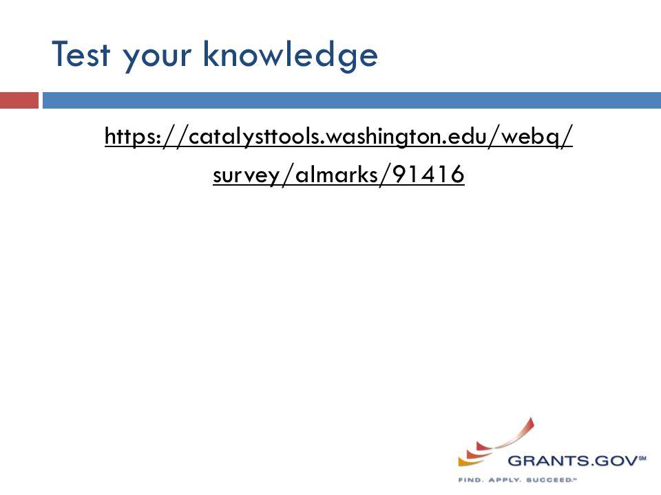 Test your knowledge https://catalysttools.washington.edu/webq/ survey/almarks/91416