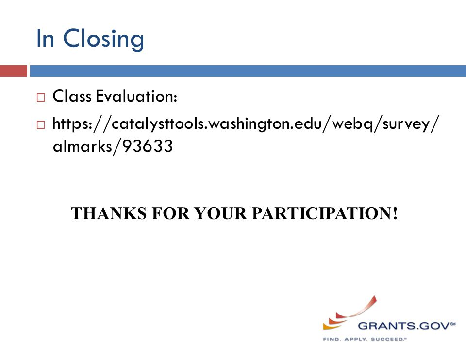 In Closing  Class Evaluation:  https://catalysttools.washington.edu/webq/survey/ almarks/93633 THANKS FOR YOUR PARTICIPATION!