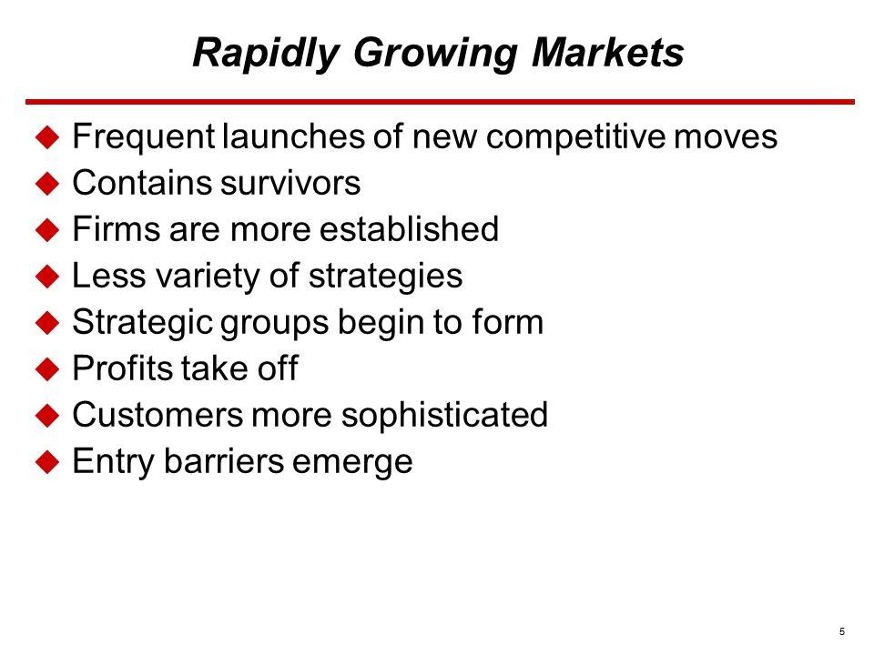 6 Rapidly Growing Markets  Strategic Options:  Must try to grow faster than the market  Drive down costs  Pursue rapid product innovation  Gain access to distribution channels and sales outlets  Expand geographic coverage  Expand product line