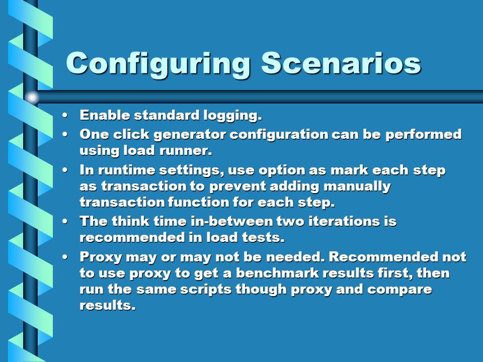 Configuring Scenarios Enable standard logging.Enable standard logging.