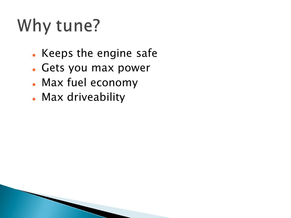 Keeps the engine safe Gets you max power Max fuel economy Max driveability