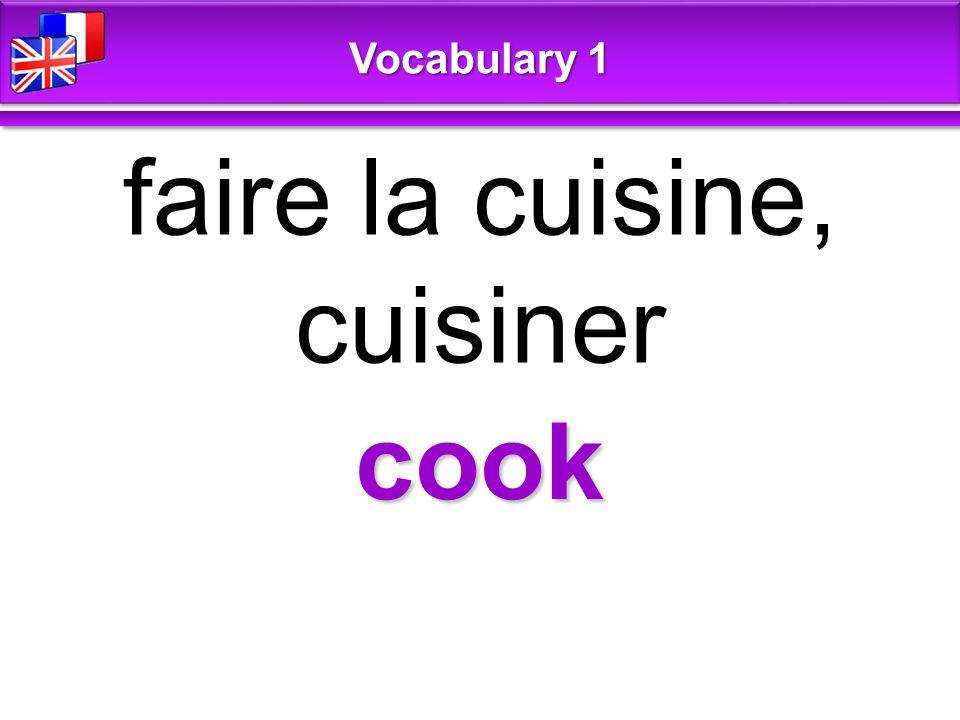 cook faire la cuisine, cuisiner Vocabulary 1