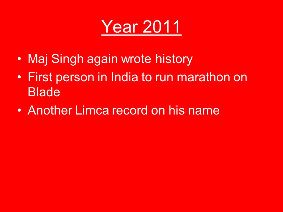 Year 2011 Maj Singh again wrote history First person in India to run marathon on Blade Another Limca record on his name