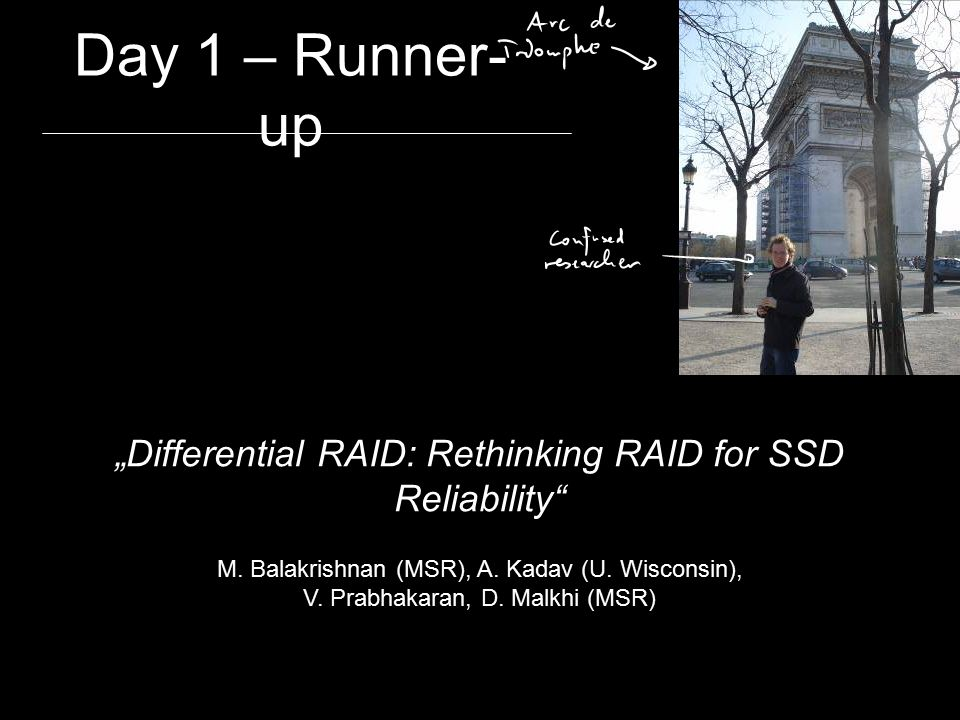 """Day 1 – Runner-up """"Differential RAID: Rethinking RAID for SSD Reliability Correlated failure probability increases"""