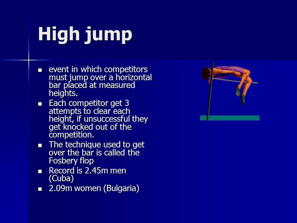 High jump event in which competitors must jump over a horizontal bar placed at measured heights. event in which competitors must jump over a horizonta