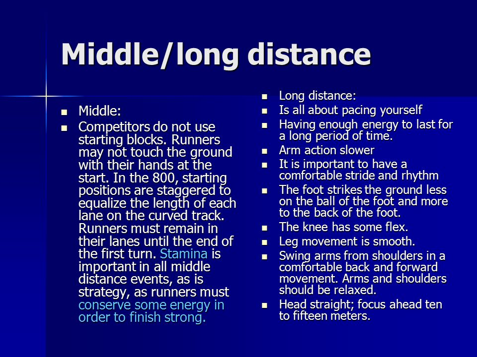 Middle/long distance Middle: Middle: Competitors do not use starting blocks. Runners may not touch the ground with their hands at the start. In the 80