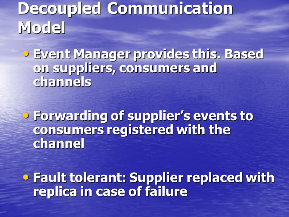 Decoupled Communication Model Event Manager provides this.